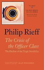 The Crisis of the Officer Class : The Decline of the Tragic Sensibility by...