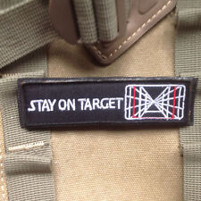 STAY ON TARGET 3D ARMY EMBRODIERED PATCHES TACTICAL MORALE BADGE HOOK PATCH *01