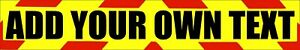 ADD YOUR OWN TEXT Fluorescent  Warning Sign 610MM X 100MM