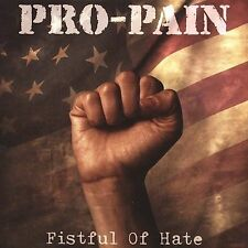 Fistful of Hate by Pro-Pain  (NEW SEALED CD) METAL