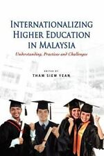 Internationalizing Higher Education in Malaysia: Understanding, Practices and Ch