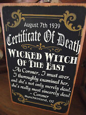 """Primitive Wood sign CERTIFICATE OF DEATH """"Witch Of The East"""""""