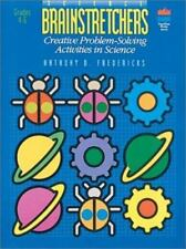 Science Brainstretchers: Creative Problem Solving Activities in Science for Grad