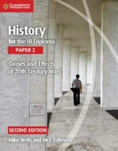 HISTORY FOR THE IB DIPLOMA PAPER 2 CAUSES AND EFFECTS OF 20TH CENTURY WARS NUEVO