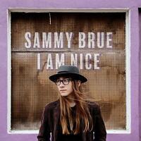Sammy Brue I Am Nice (2017) 12-track CD Album Neu/Verpackt
