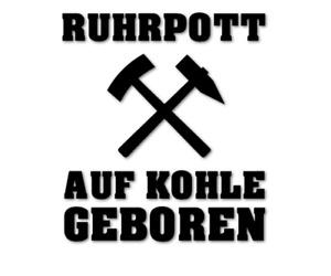 Auf Kohle geboren Aufkleber Ruhrpott Fun Sticker 12,0cm Auto decal 24 #8248