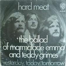 "7"" HARD MEAT Ballad Of Marmalade Emma And Teddy Grimes"