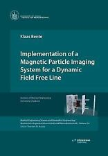 Implementation of a Magnetic Particle Imaging System for a Dynamic Field Free...