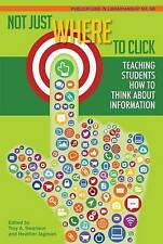 Not Just Where to Click: Teaching Students How to Think about Information (PIL #
