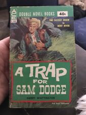 A Trap For Sam Dodge ~ Harry Whittington Western Ace Collectible Paperback Rare