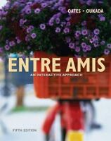 Entre Amis: An Interactive Approach, 5th Edition by Michael D. Oates