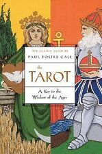 The Tarot : A Key to the Wisdom of the Ages by Paul Foster Case (2006,...