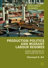 Critical Studies of the Asia-Pacific: Production Politics and Migrant Labour...