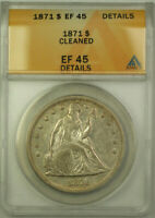 1871 Seated Liberty Silver Dollar $1 Coin ANACS EF-45 Details XF
