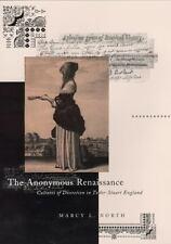 The Anonymous Renaissance: Cultures of Discretion in Tudor-Stuart England