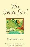 Hale, Shannon, The Goose Girl (Books of Bayern), Very Good, Paperback