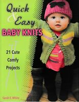 Quick & Easy Baby Knits 21 Cute Comfy Projects (Orig. Price: $19.95) NEW!