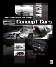 How to Illustrate and Design Concept Cars by Adrian Dewey (Paperback, 2009)