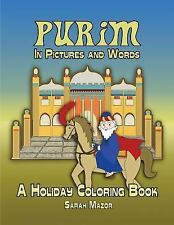 Purim in Words and Pictures : A Holiday Coloring Book by Sarah Mazor (2016,...