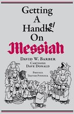 Getting a Handel on Messiah by David W. Barber (2013, Paperback)