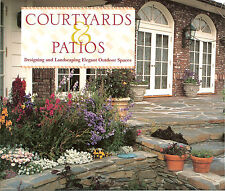 Courtyards and Patios: Designing and Landscaping Elegant Outdoor Spaces, PB