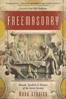 Freemasonry: Rituals, Symbols & History of the Secret Society: By Mark St...