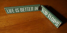 LIFE IS BETTER IN FLIP-FLOPS Tropical Beach Nautical Home Decor Sandle Sign NEW