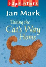 Taking the Cat's Way Home (Sprinters) By Jan Mark. 9781844281282