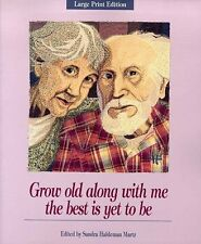 Grow Old Along with Me The Best Is Yet to Be (Larg