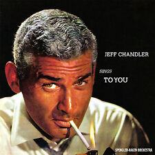 Jeff Chandler – Jeff Chandler Sings To You CD