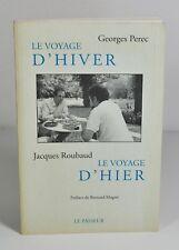 """PEREC - ROUBAUD """"Le voyage d'hiver - Le voyage d'hier"""" Le passeur, 1997"""