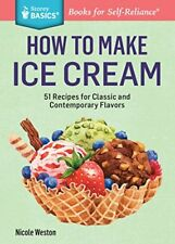 How to Make Ice Cream: 51 Recipes for Classic and Contemporary Flavors. A Store