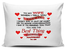 To My Wife When I Tell You I Love You. Novelty Pillow Case