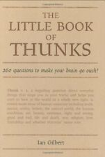 The Little Book of Thunks: 260 Questions to Make Your Brain Go Ouch! (Independ,