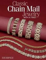 Classic Chain Mail Jewelry with a Twist by Sue Ripsch (English) Paperback Book F