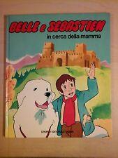 BELLE E SEBASTIEN i primi libri volume 2 IN CERCA DELLA MAMMA fabbri 1980 vol.II