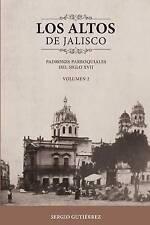 Los Altos de Jalisco: Padrones Parroquiales del Siglo XVII Volumen 2 (Spanish Ed