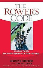 The Rower's Code A Business Parable of How to Pull Together As a Team