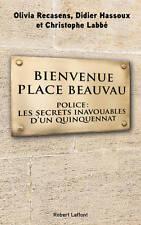 Bienvenue Place BEAUVAU*Police:les secrets inavouables d'un quinquennat**23.3.17