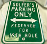 Nice! Retired Golfers Parking Only Green White Directional Metal Road Sign 18x12