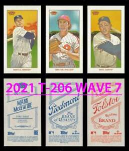 2021 TOPPS 206/T-206 Wave 7 Base+Piedmont+Tolstoi Buy More&Save IN-HAND YOU PICK