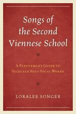 Songs of the Second Viennese School: A Performer's Guide to Selected Solo Vocal