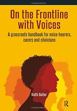 On the Frontline with Voices: A Grassroots Handbook for Voice-Hearers, Carers..,