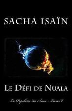 La Pophétie Des Âmes: Le défi de Nuala by Sacha Isaïn (2016, Paperback)
