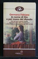IN NOME DI DIO E PER MANO DEL DIAVOLO. Germana Fabiano. Robin Edizioni.