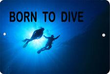 Scuba Born to Dive Sign 8 x 12 Nautical Patriot Emblem