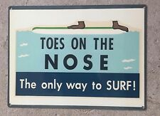 Toes On The Nose Vintage Surf Surfing Surfboard San Onofre Poster Metal Sign Usa