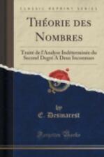 Theorie des Nombres : Traite de l'Analyse Indeterminee du Second Degre a Deux...