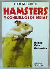 HAMSTERS Y CONEJILLOS DE INDIAS - RAZA / CRÍA / CUIDADOS - LUCIA MOCCHETTI - VER