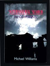 SUPERNATURAL SEARCH IN CORNWALL MICHAEL WILLIAMS